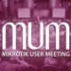 Mikrotik User Meeting 2017